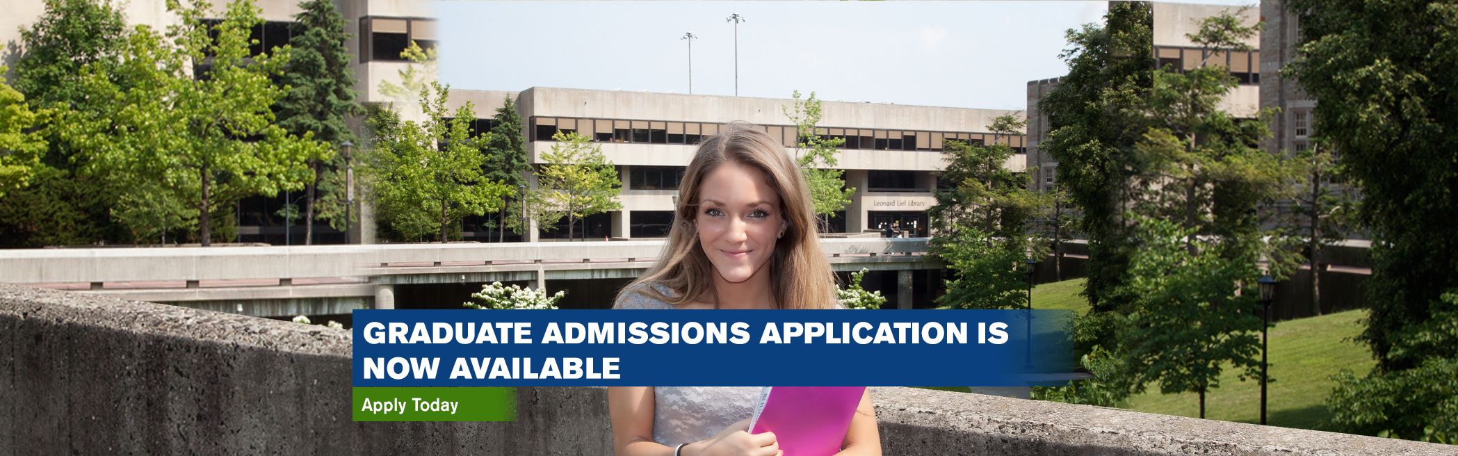 Graduate Admissions Application is Now Available. Apply Today!