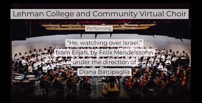 "Lehman College and Community Virtual Choir Performing ""He Watching Over Israel"""