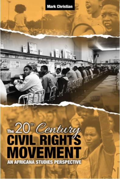The 20th Century Civil Rights Movement: An Africana Studies Perspective by Mark Christian